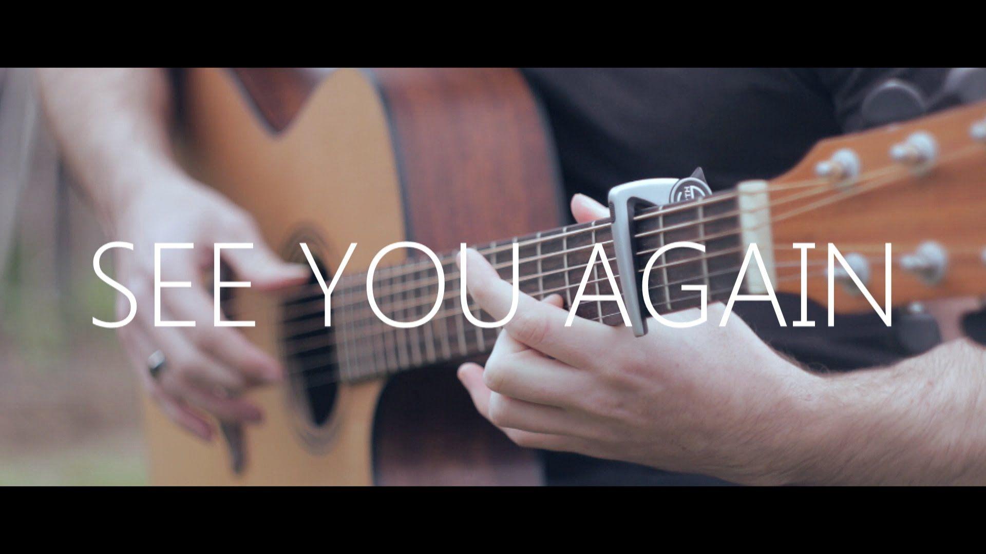 See You Again Wiz Khalifa Ft Charlie Puth Youtube Guitar Covers