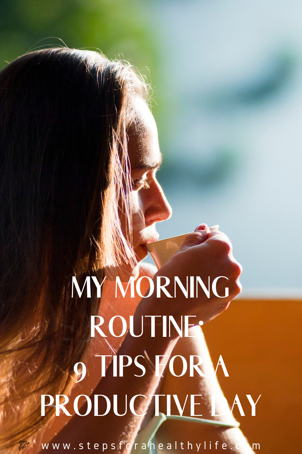 MY MORNING ROUTINE: 9 TIPS FOR A PRODUCTIVE DAY🌄