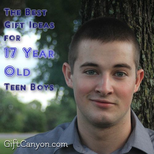 The Best Gift Ideas For 17 Year Old Boys