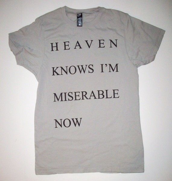 5cfb42f52 Heaven Knows I m Miserable Now Silver T Shirt S