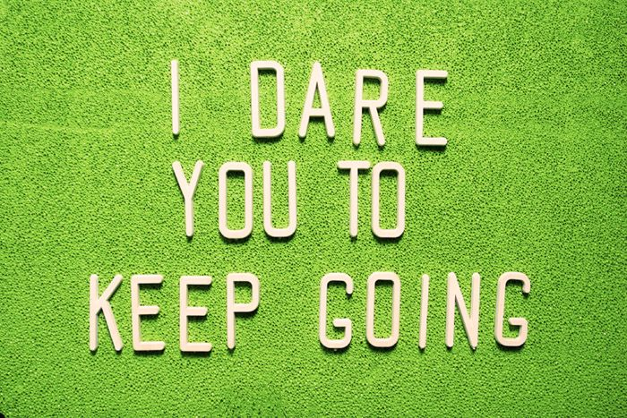 I dare you to keep going...