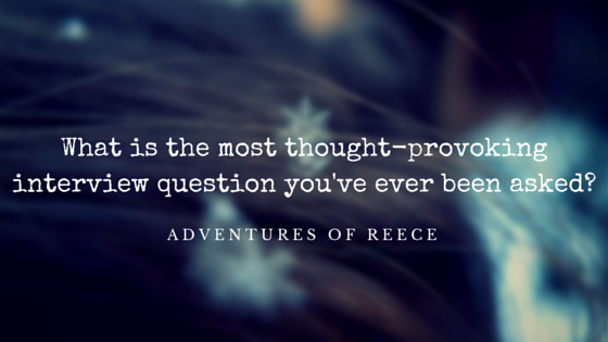 What Is The Most Thought Provoking Interview Question Youu0027ve Ever Be Http:/