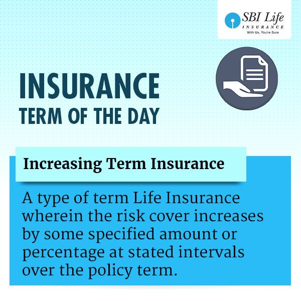 Insurance Term Of The Day Increasing Term Insurance Term