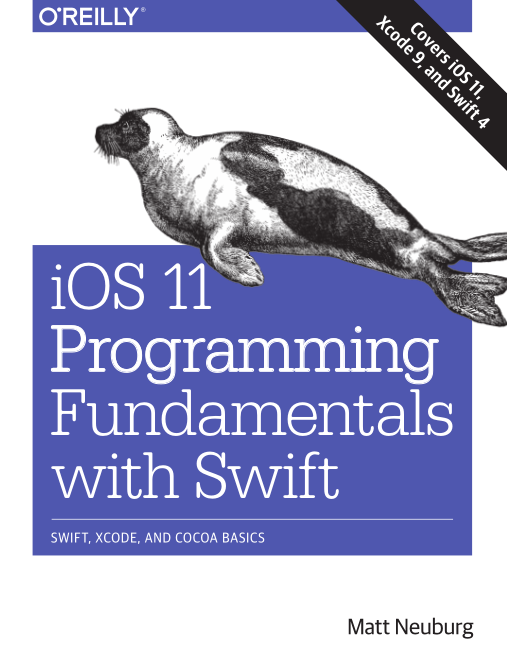 iOS 11 Programming Fundamentals with Swift Swift, Xcode, and
