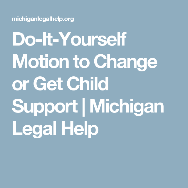 Do it yourself motion to change or get child support michigan do it yourself motion to change or get child support michigan legal help solutioingenieria Image collections