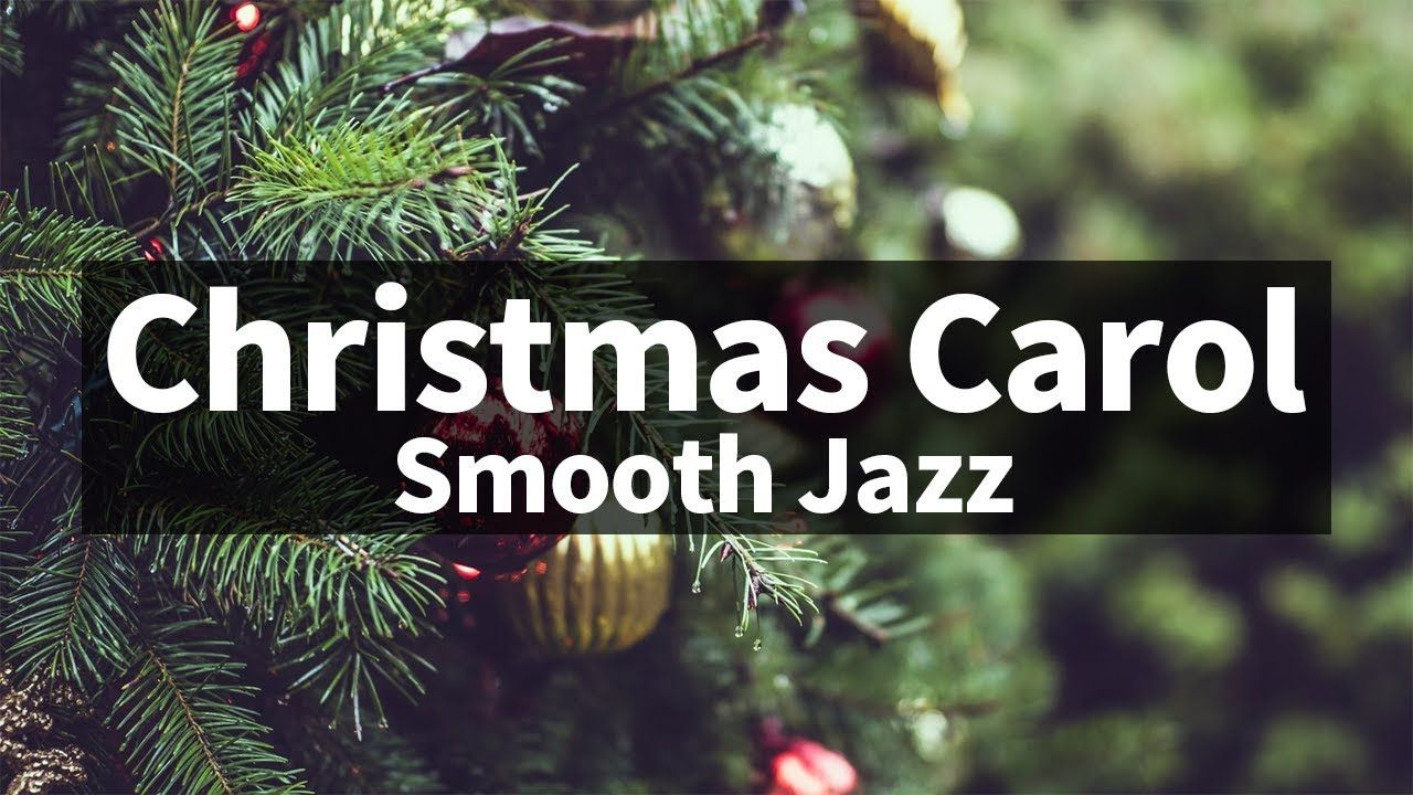 Smooth & Relaxing ver. Christmas Jazz instrumental / Carol