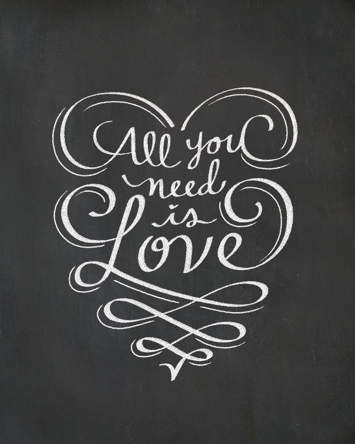 All You Need Is Love Chalkboard Chalkboard Art Quotes