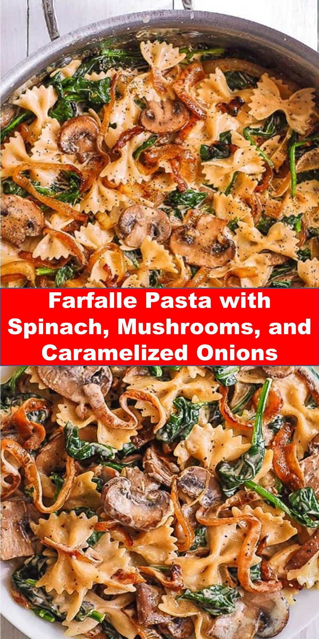 #Best #Farfalle #Pasta #with #Spinach, #Mushrooms, #and #Caramelized #Onions