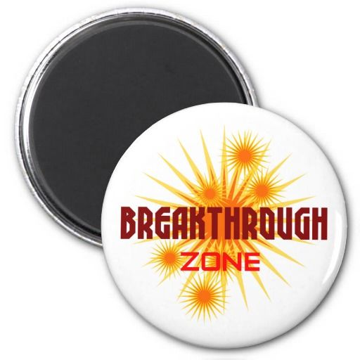 breakthrough zone