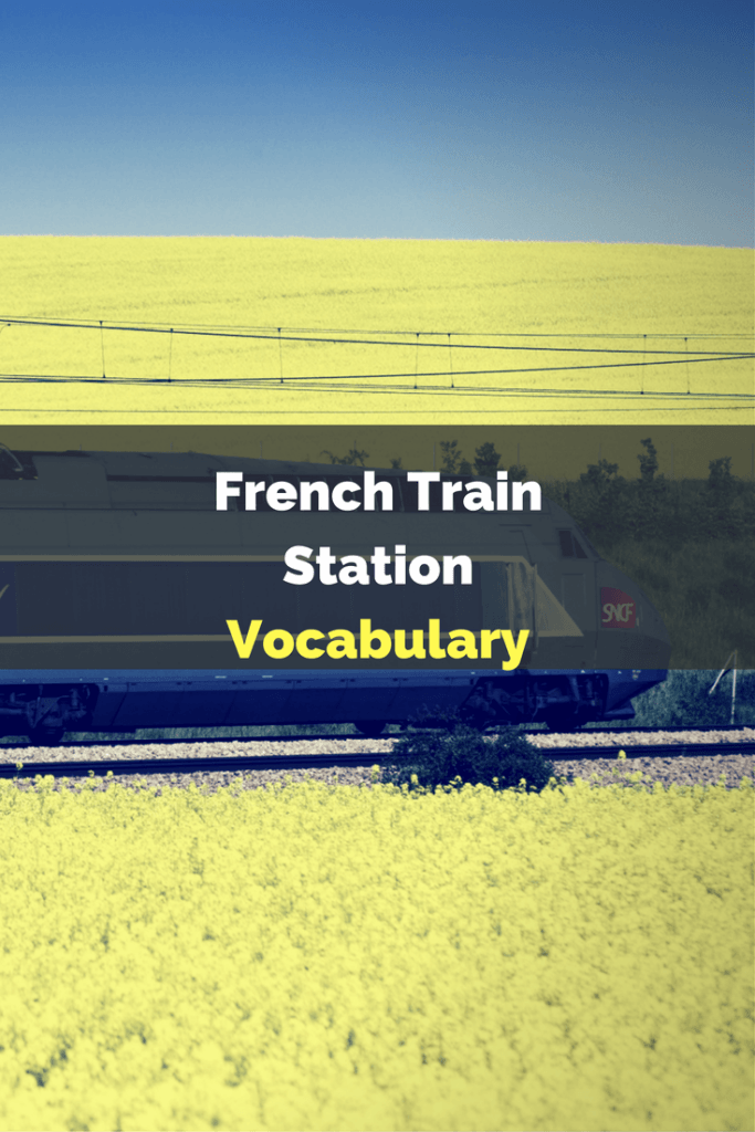 French Train Station Vocabulary   French Vocabulary List   Learn