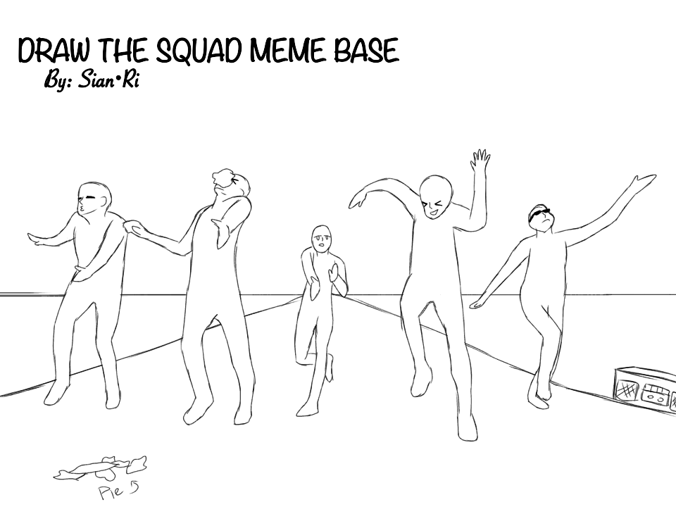 When the Squad Cruises the Street My first drawing meme base