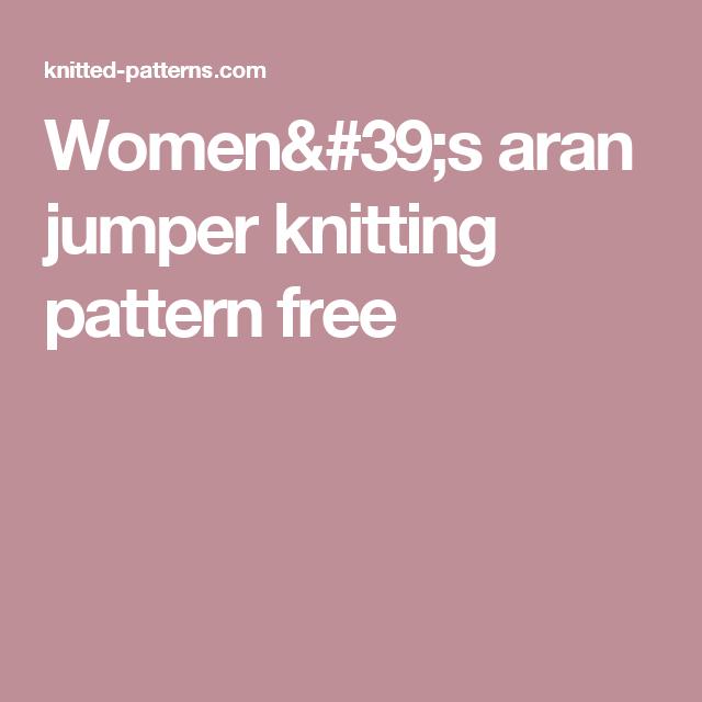 Women\'s aran jumper knitting pattern free | knitting | Pinterest