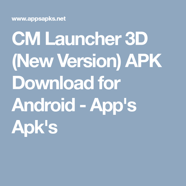 CM Launcher 3D (New Version) APK Download for Android