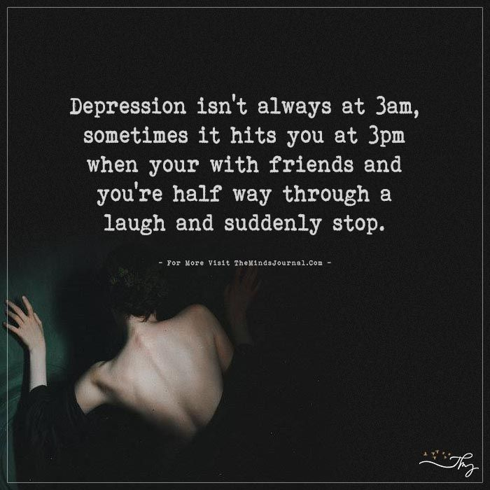 The Depressed Person Quotes: Depression Isn't Always At 3am