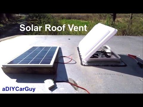 Solar Roof Vent Install On Enclosed Trailer Solar Roof Solar Roof Vents Diy Solar System