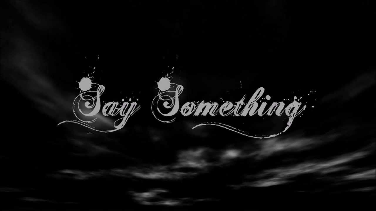Say Something A Great Big World Ft Christina Aguilera