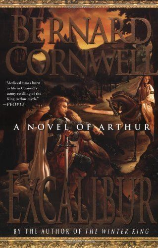 Excalibur The Warlord Chronicles By Bernard Cornwell 1999 07 16 Free Download By Bernard Cornwell Bernard Cornwell Novels Bernard Cornwell Books