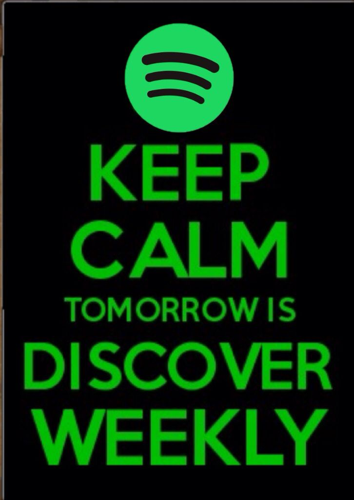 Keep calm, Spotify will make your Monday's bearable - discover weekly