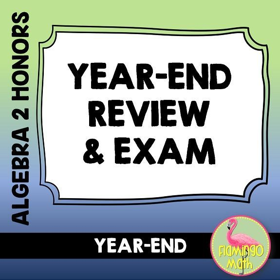 Algebra 2: Year-End Review and Exam | Super Secondary Teachers Pay