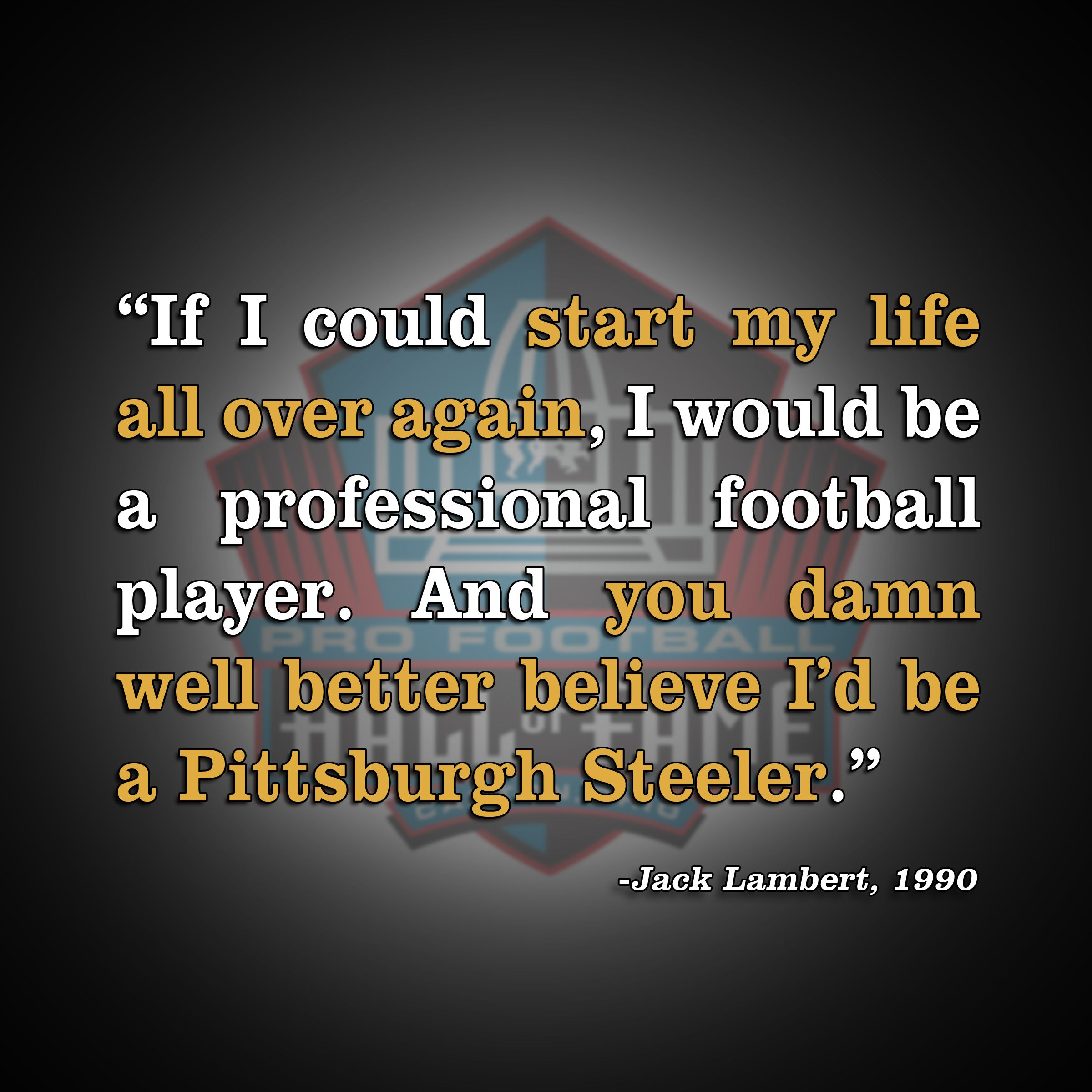 Pittsburgh Quotes: #Quote From #Steelers Legend Jack Lambert's Enshrinement
