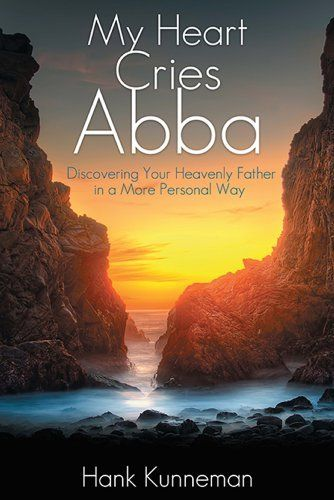 My Heart Cries Abba: Discovering Your Heavenly Father in a More Personal Way by Hank Kunneman, http://www.amazon.com/My-Heart-Cries-Abba-Discovering-ebook/dp/B00F8H0EJM/ref=as_sl_pc_ss_til?tag=cathbrya-20&linkCode=w01&linkId=PWJBCZED7ZZRCXCN&creativeASIN=B00F8H0EJM