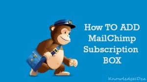 How to Add MailChimp Subscription Box on Your Website.