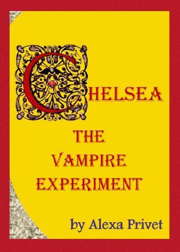 Chelsea, The Vampire Experiment - 5th INSTALLMENT