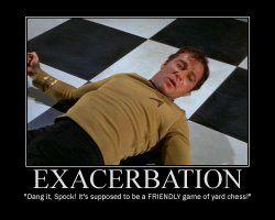 Exacerbación --- Dang él, Spock!  Se supone que es un partido amistoso de patio de ajedrez!