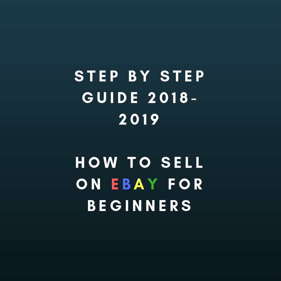 How to sell on ebay for beginners (step by step guide) 2019 | Things to sell,  Selling on ebay, Step guide