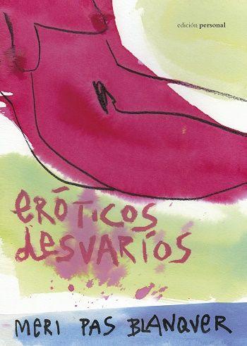 Eróticos Desvaríos Todo Pdf Libros Libros Eróticos Descargar Libros Gratis