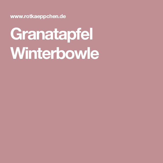 Granatapfel Winterbowle Granatapfel Bowle Apfel