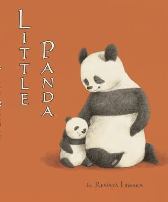 Little Panda/Renata Liwska.  CMC Picture Books