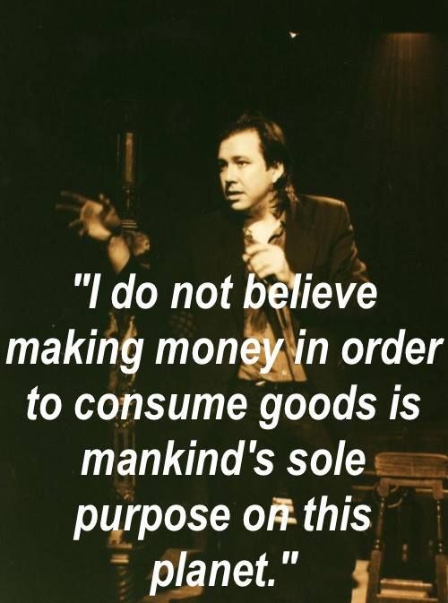 Bill Hicks Quotes Inspirational Moneylovehappinesscreation Bill Hicks  Think 'bout .