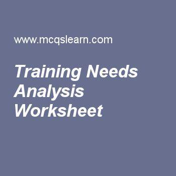 Training Needs Analysis Worksheet Human Resource Management - needs analysis