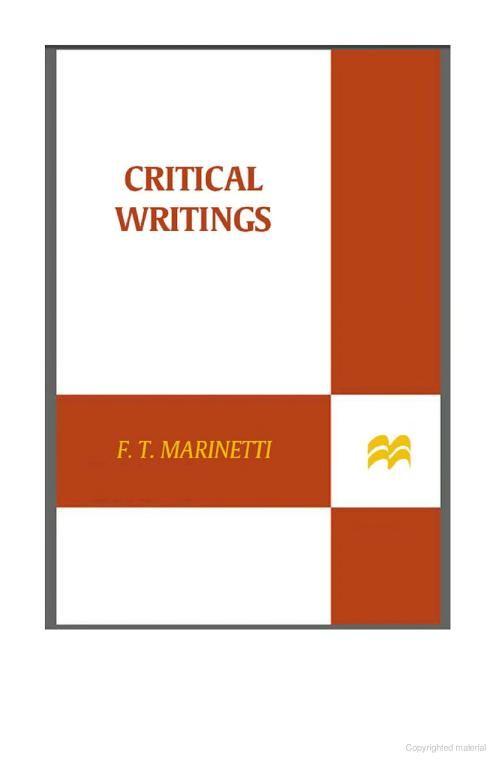Critical Writings: New Edition - Filippo Tommaso Marinetti - Google Books