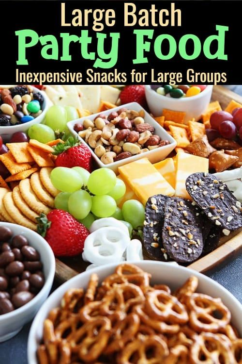 Large Batch Party Food - Inexpensive Snacks For Large Groups and Big Crowds - Involvery