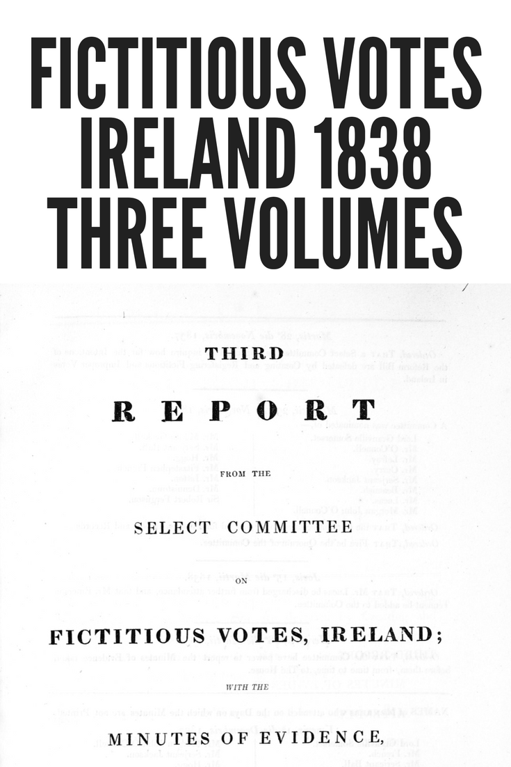 Fictitious Votes Ireland. Reports from 1838 all three