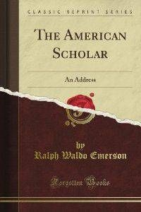 Samples Of Essay Writing In English The American Scholar  By Ralph Waldo Emerson Essaylecture Easy Persuasive Essay Topics For High School also How To Write A Thesis For A Narrative Essay The American Scholar  By Ralph Waldo Emerson Essaylecture  Apa Sample Essay Paper