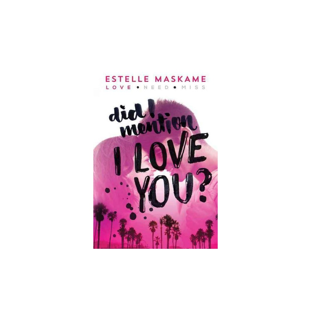 Did I Mention I Love You Did I Mention Paperback By Estelle Maskame Books For Teens Ya Book Review Love You