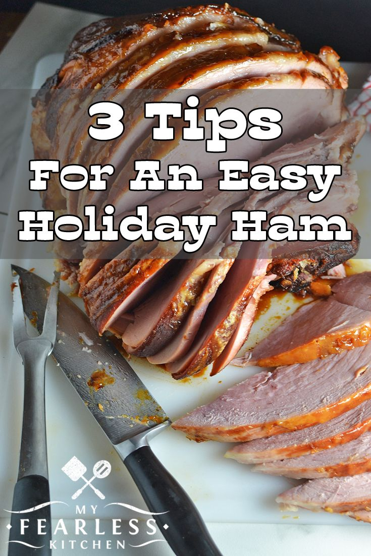 3 Tips For An Easy Holiday Ham from My Fearless Kitchen. The ...