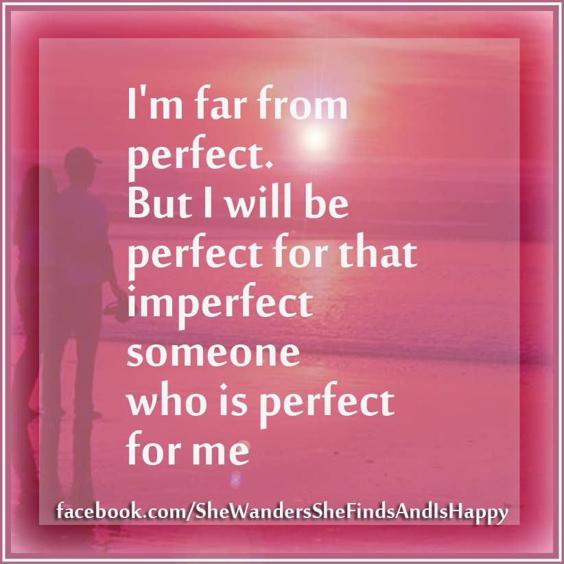 I Am Far From Perfect Quote Inspirational Quotes Words Quotable Quotes