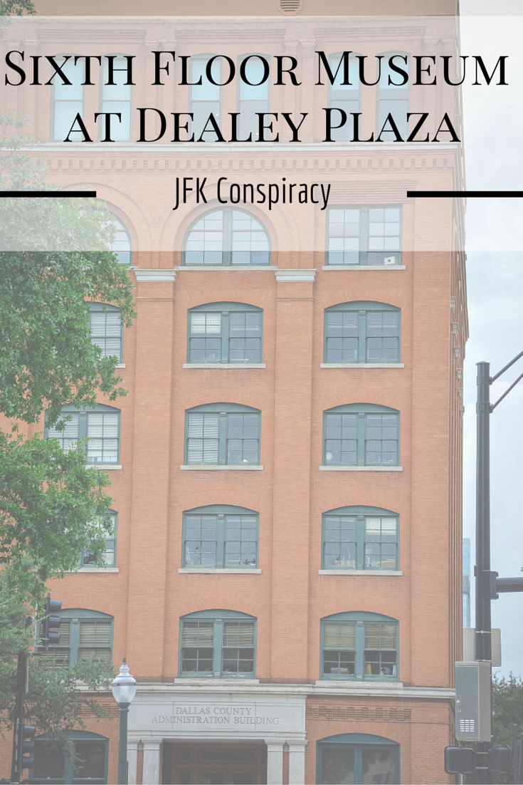 Sixth Floor Museum At Dealey Plaza   The JFK Conspiracy