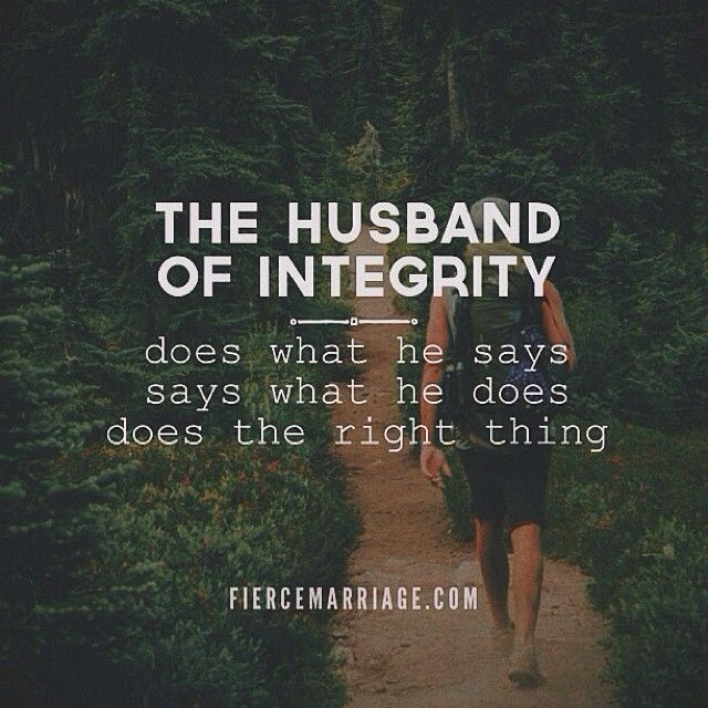the husband of integrity does what he says says what he