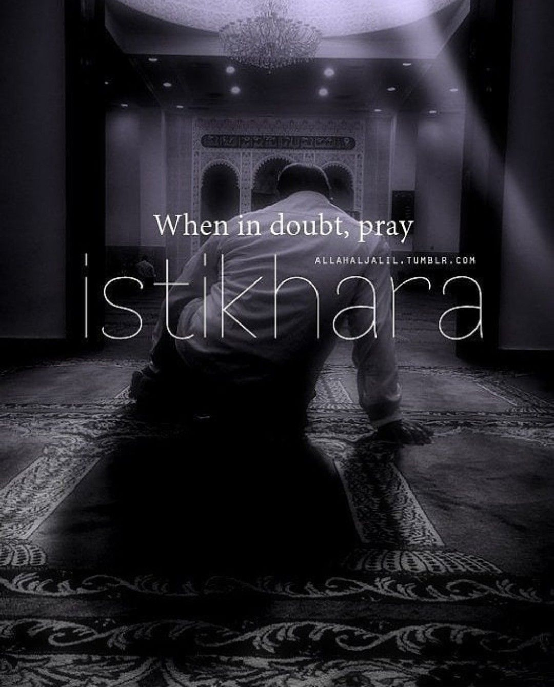 When in doubt.. Pray 🙏 Istikhara. ♥ Prayer verses