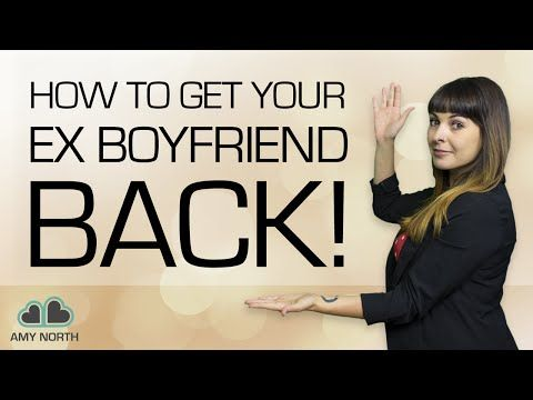 Want your Ex Boyfriend back?