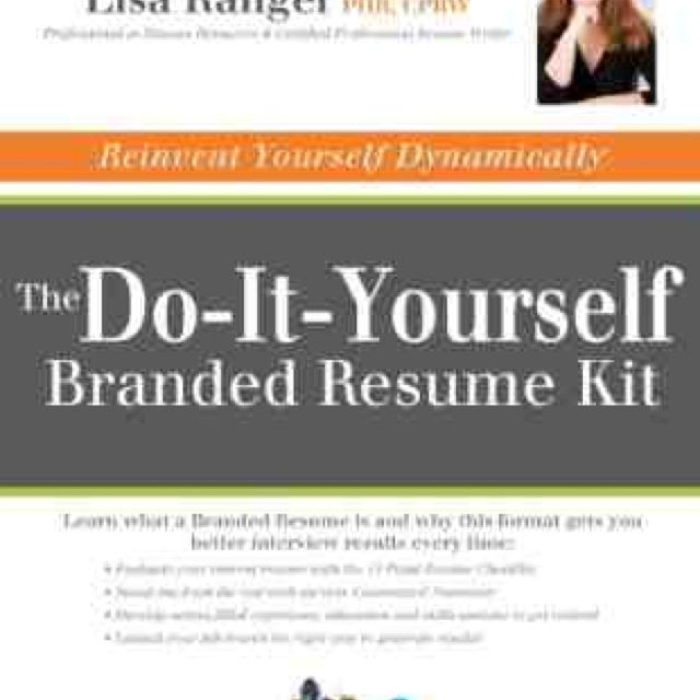 The Do It Yourself Branded Resume Kit eBook by Lisa Rangel Useful