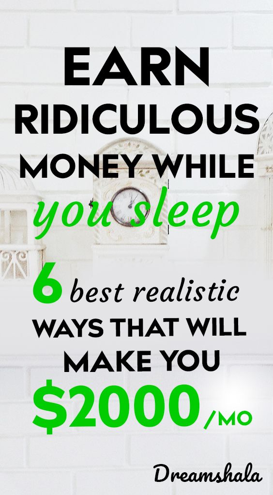 earn ridiculous money while you sleep. 6 best real