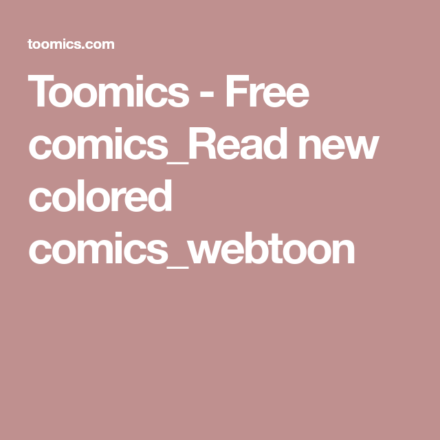 Toomics - Free comics_Read new colored comics_webtoon | Free comics