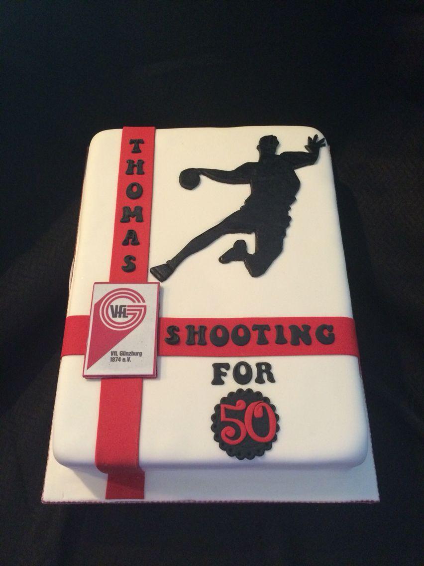 Cake For A Handball Player Handball Kuchen In 2019 Pinterest