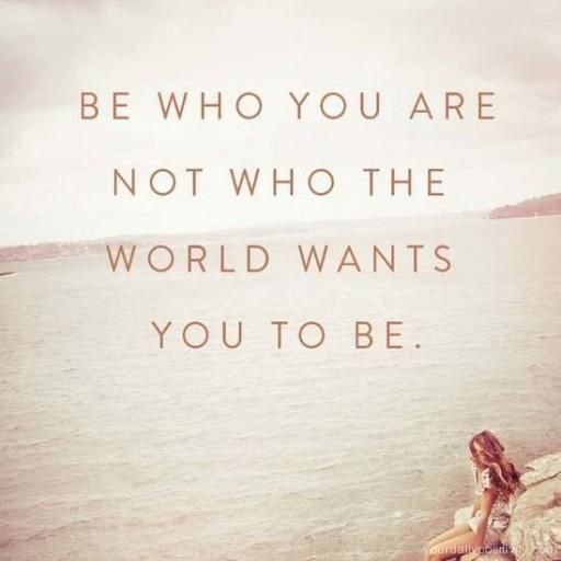 You Want to Be Who You Are Quote ...   Be yourself quotes ...